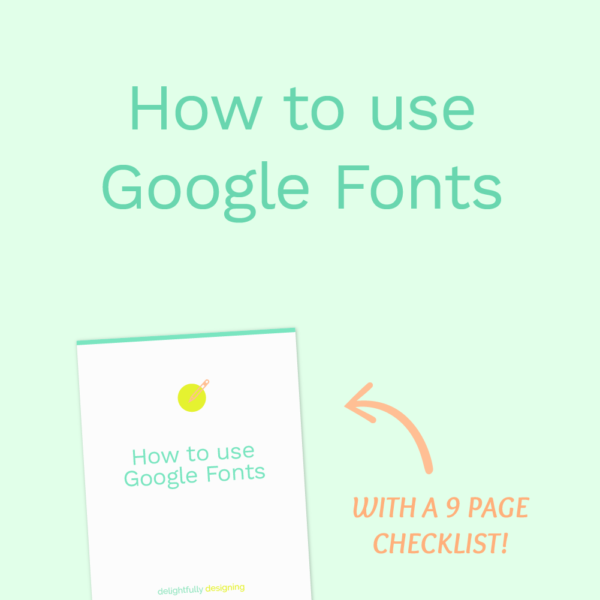 how to use google fonts, google fonts, typography for web, typography, fonts for web, website design, checklist, free download, free checklist
