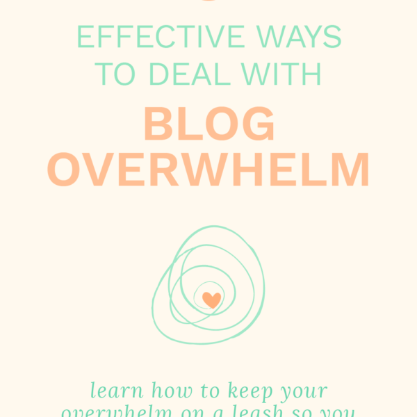 5 ways to deal with blog overwhelm, blog overwhelm, how to deal with blog overwhelm, life as an entrepreneur, entrepreneurial life, lady boss, girl boss, mom boss, fempreneur