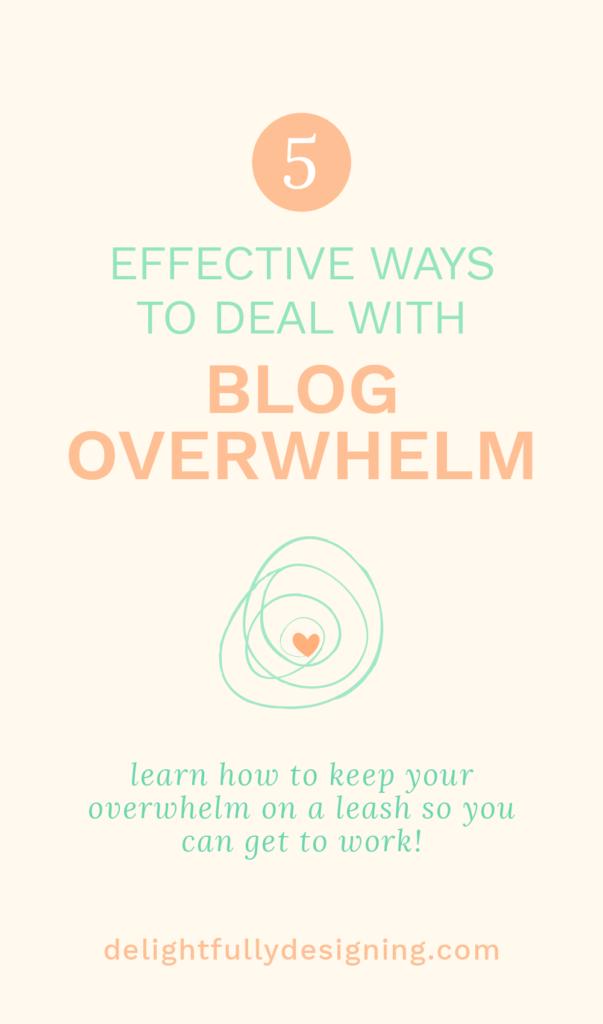 5 ways to deal with blog overwhelm, blog overwhelm, how to deal with blog overwhelm, life as an entrepreneur, entrepreneurial life, lady boss, girl boss, mom boss, fempreneur