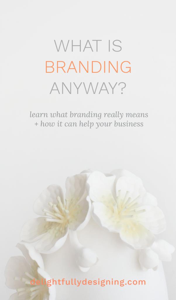 What is branding?, what is branding, branding, brand, brand my business, branding my business, branding myself, how do I brand my business, how do I brand myself, tips for branding, tips for brand design, brand design