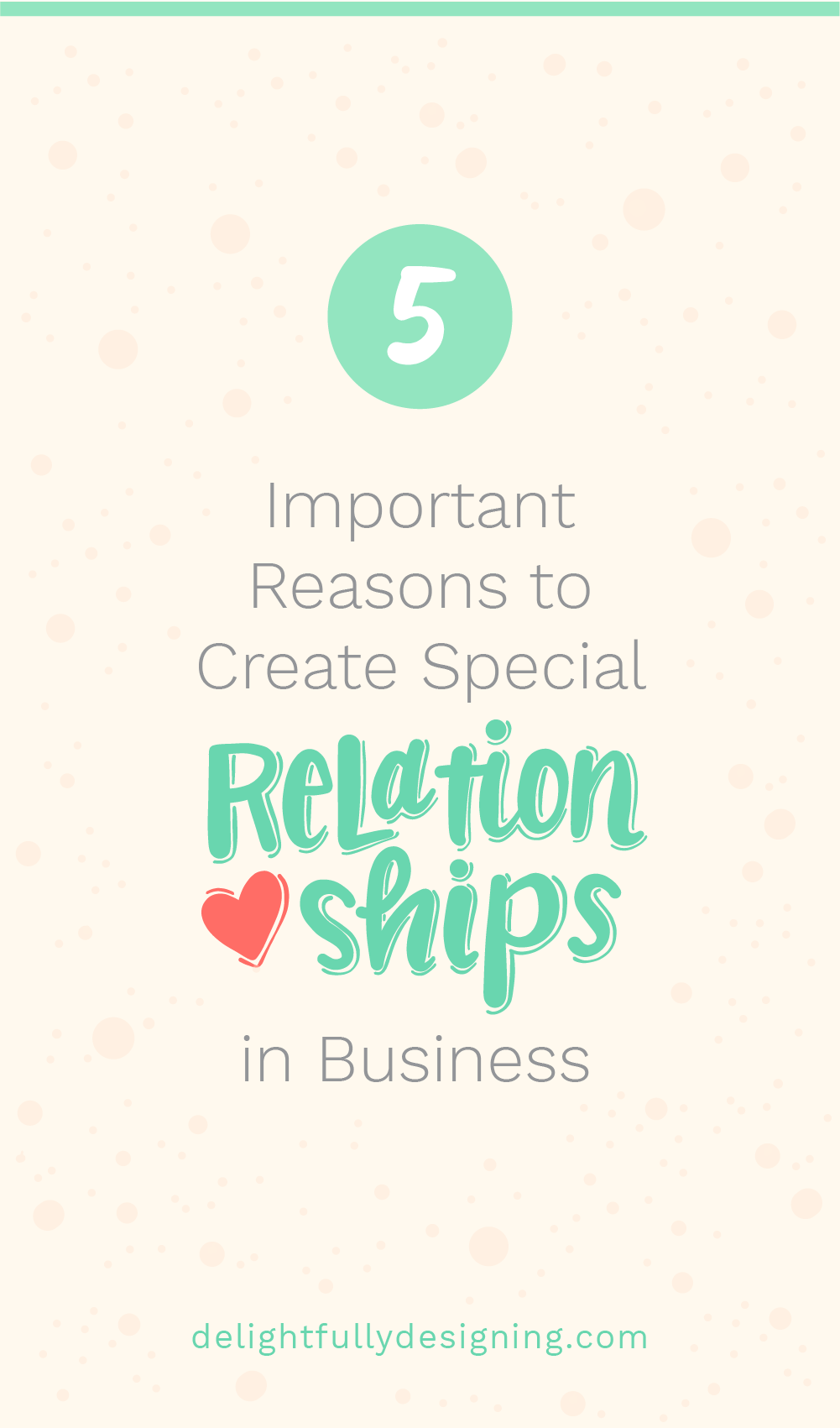 Graphic Image with hand lettering that reads: 5 Important Reasons to Create Special Relationships in Business